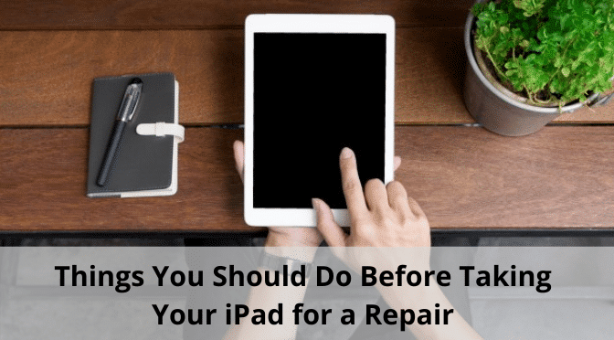 Things You Should Do Before Taking Your iPad for a Repair in Sydney