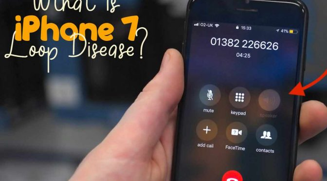 What is iPhone 7 Loop Disease?