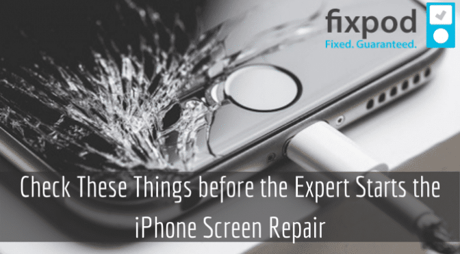 Check These Things before the Expert Starts the iPhone Screen Repair
