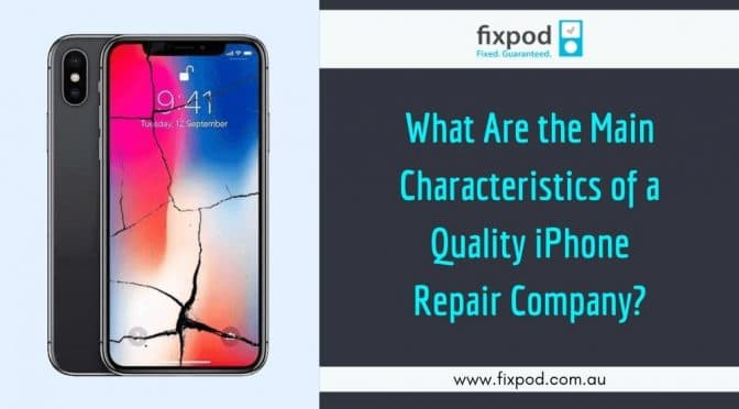 What Are the Main Characteristics of a Quality iPhone Repair Company?